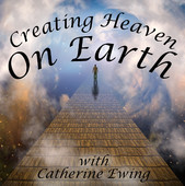Creating Heaven on Earth Podcast